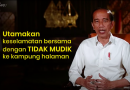 Presiden Jokowi: Mari Utamakan Keselamatan Bersama dengan Tidak Mudik